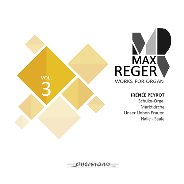 Max Reger: Complete Works for Organ Vol. 3