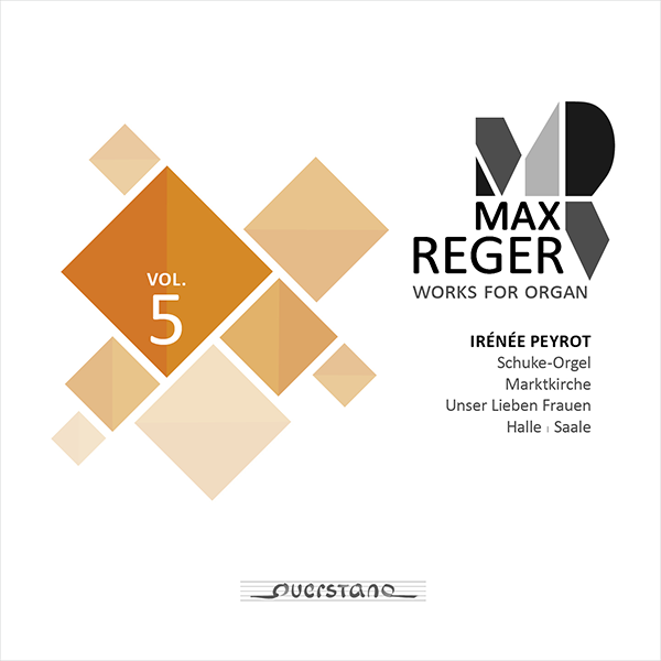 Max Reger: Complete Works for Organ Vol. 5
