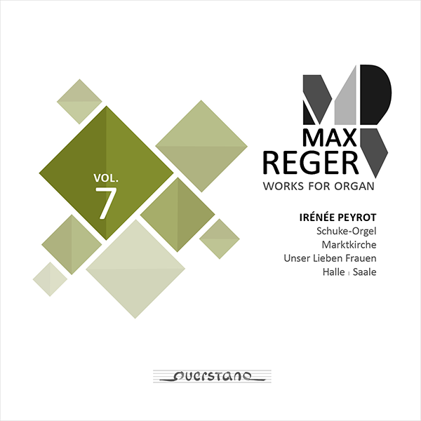 Max Reger: Complete Works for Organ Vol. 7