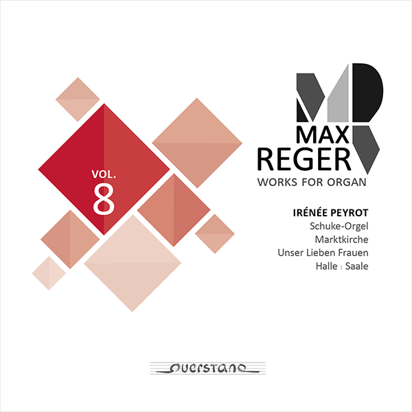 Max Reger: Complete Works for Organ Vol. 8